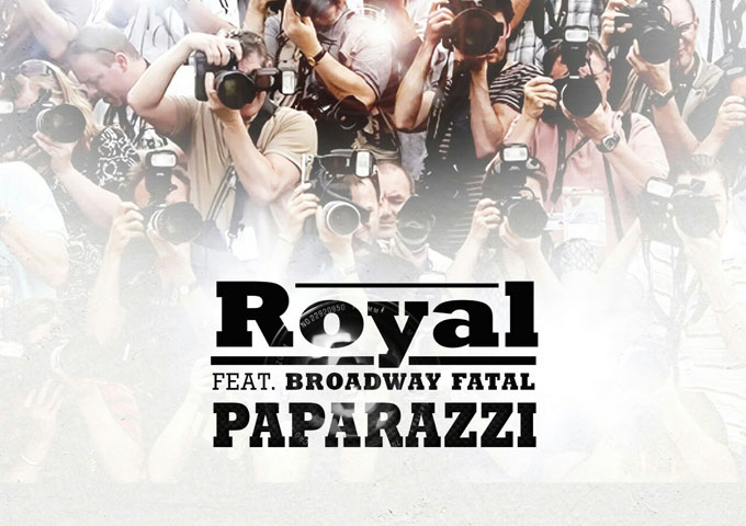 "New Releases: ""Paparazzi"" – Royal ft. Broadway Fatal"