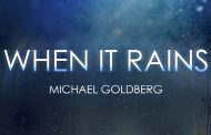 "Michael Goldberg: ""When It Rains"" – an ode to a friend"