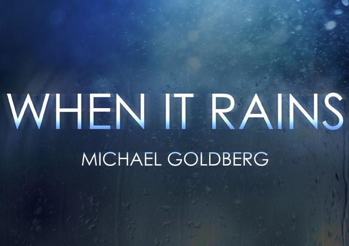 "Michael Goldberg: ""When It Rains"" – an ode to a friend"