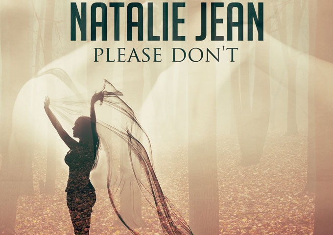 """Natalie Jean: """"Please Don't"""" cuts to the heart of the matter!"""