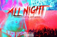 "Sosa412: ""All Night"" produced by @RealTw1ne and featuring Jaylexx & JC Of The Finest"