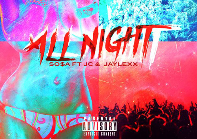 """Sosa412: """"All Night"""" produced by @RealTw1ne and featuring Jaylexx & JC Of The Finest"""