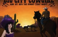 "Big City Cowgirl: ""Rode Off Into The Sunset (That Night)"" – the fine art of making pure and simple music"