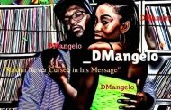 "DMangelo: ""Hip Hop Loved Me"" is just straight hotness!"