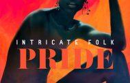 "Intricate Folk: ""Pride"" ft. Yahz Chyld – funk with an edgy modern twist!"