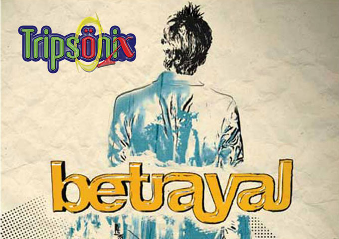 "Tripsonix: ""Betrayal"" danceable beats in tune with lyrical hooks, and intelligently designed instrumentation"