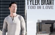 """Tyler Brant: """"Too In Love"""" – a clear understanding on how to cultivate a captivating recording"""
