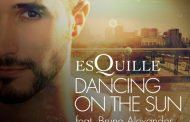 """Dancing On The Sun"" – EsQuille featuring Bruno Alexander hurdles the track into another dimension!"