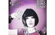 """Lina Fouro: """"Bang Bang Baby (Dance Version)"""" – irresistible crossover Pop-EDM"""