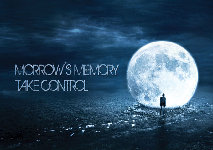 "Morrow's Memory: ""Take Control"" will be one of the year's best!"