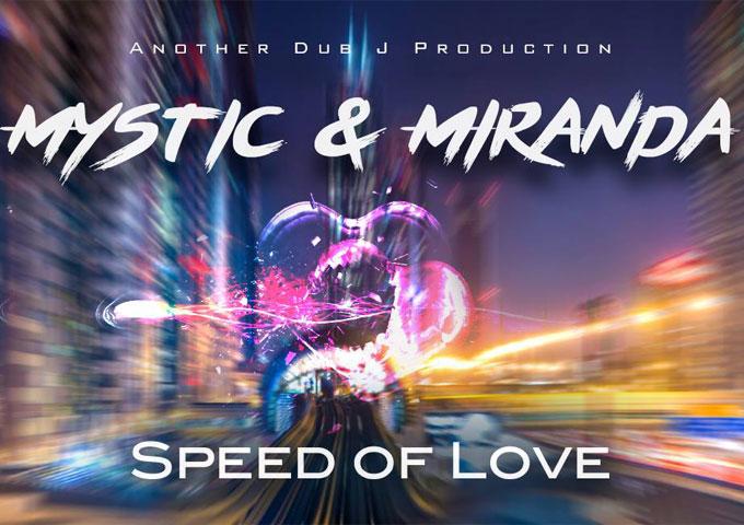 "Mystic & Miranda: ""Speed of Love (Dub J Mix)"" – monumental in the modern pop world!"