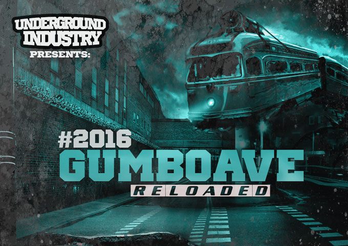 Underground Industry Presents – 2016 Gumbo Ave Reloaded – all the gems uncovered!