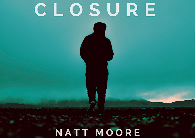"Natt Moore: ""Closure"" is a captivating, fascinating and eerie ambient piece"