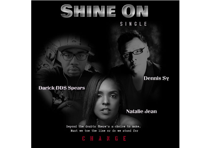 """SHINE ON"": Dennis Sy featuring Natalie Jean and Darick DDS Spears – meant to enlighten, uplift and unite!"