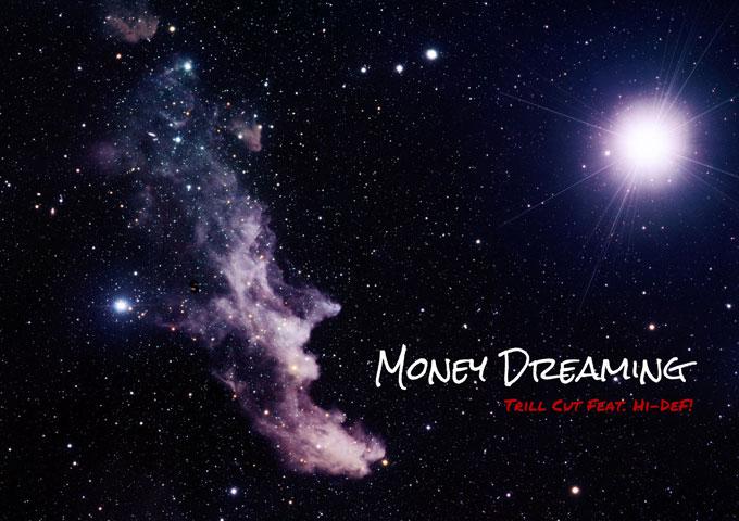 "Trill Cut: ""Money Dreaming"" ft. Hi-Def sounds like a future classic"
