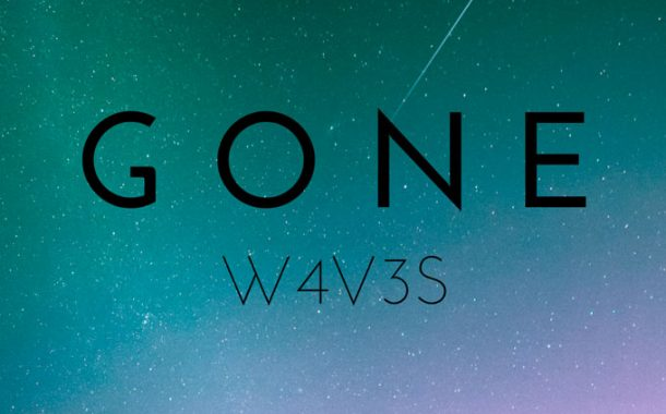 """W4V3S: """"Gone"""" a vocally-driven EDM production with just the right amount of sonic pit stops"""