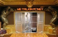 "Lord B Presents The Top Rated Compilation Album – ""We Talkin Money Vol 1"""