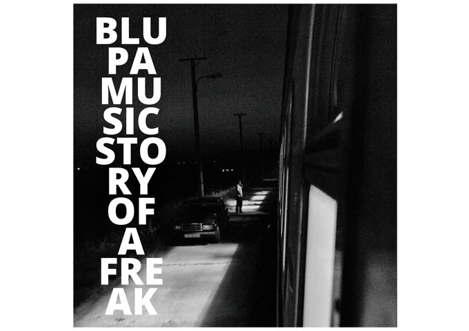 "Blupa Music: ""Story of a Freak"" –  an arousing, new piece of mastery"
