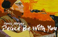 "Chuck Murphy: ""Peace Be With You"" – literate, poetic and mesmerizing!"