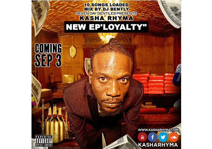 "Kasha Rhyma Releases New EP – ""Loyalty"""