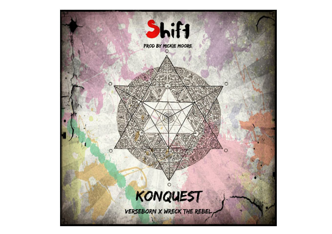 """KonQuest (VerseBorn & Wreck The Rebel):  """"Shift"""" – a blistering sensory experience!"""