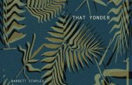 """Barrett Staples: """"That Yonder"""" forges stunning, sobering realism!"""