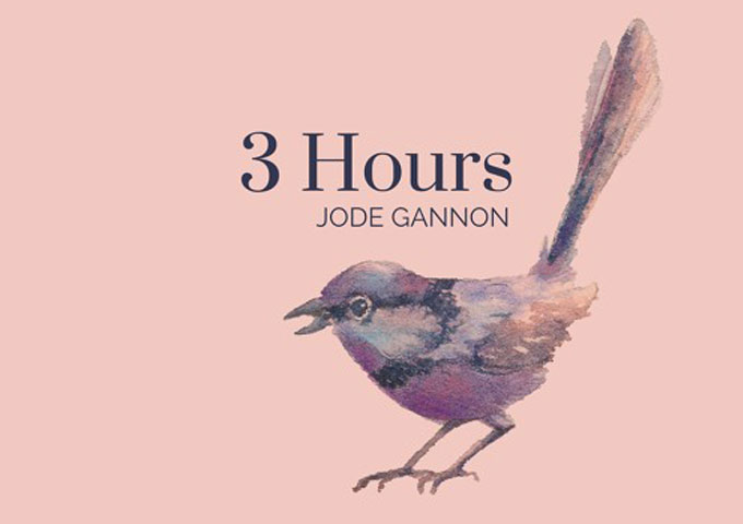 "Jode Gannon: ""3 Hours"" – an addictive alternative to the unsure pop and rock artists of our day!"