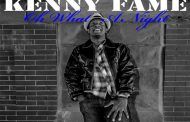 Kenny Fame: 'Oh What A Night' – Inspired by the best of the old while progressing into something new
