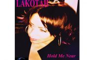 "Lakotah: ""Hold Me Near"" – rich, vivid and well captured!"