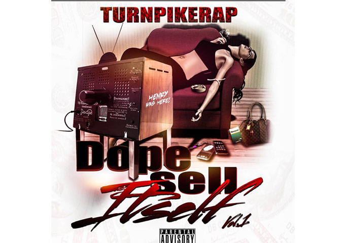 """TURNPIKERAP: """"Dope Sell Itself Vol.1"""" – the subject matter is focused"""