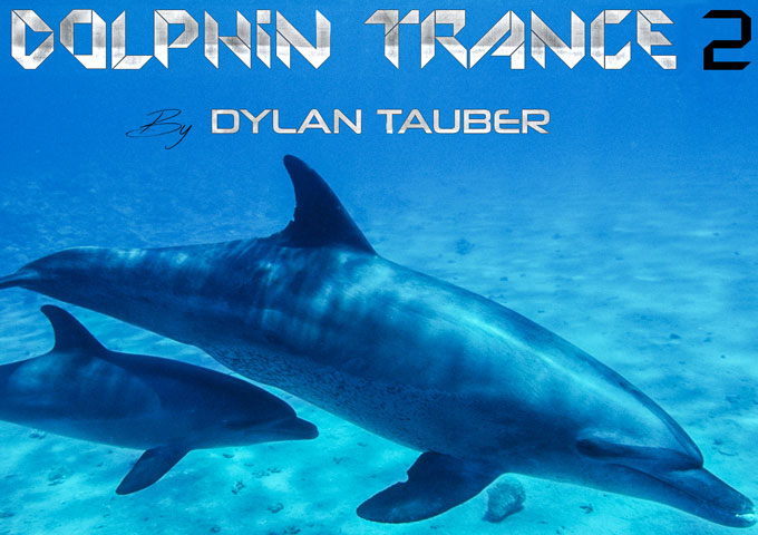 "Dylan Tauber: ""Dolphin Trance 2"" features the vocals of Enlia"