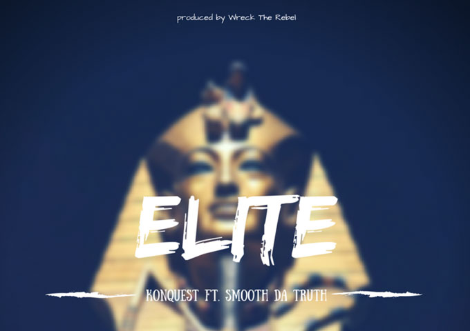 "KonQuest (VerseBorn & Wreck The Rebel) ft. Smooth Da Truth – ""Elite"""