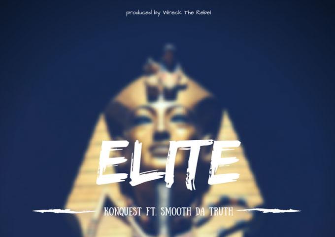 "KonQuest (VerseBorn & Wreck The Rebel) ft. Smooth Da Truth – ""Elite"""