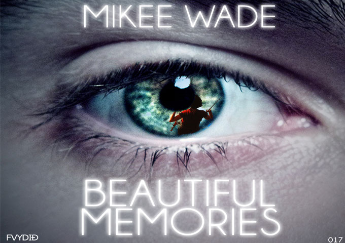 """Mikee Wade Releases The Single – """"Beautiful Memories"""""""