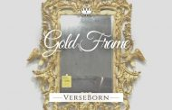 "VerseBorn: ""Gold Frame"" – Moving between intellectually poetical to street philosophical!"