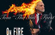 "Tom ""The Suit"" Forst: ""On Fire"" – a gutsy, gritty blues-rock album!"