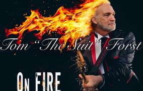 """Tom """"The Suit"""" Forst: """"On Fire"""" – a gutsy, gritty blues-rock album!"""