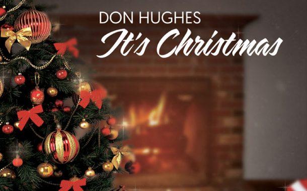 "Don Hughes: ""It's Christmas"" – essential Christmas music!"