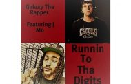 "Galaxy the Rapper: ""Runnin To Tha Digits"" ft. J Mo – flawless from beginning to end!"