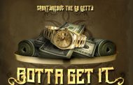 "Spontaneous The Go Getta releases hustler's anthem ""Gotta Get It"""