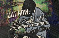 "Copamore: ""Across The Line"" ft. Mikey Shyne – a bustling sound, glitzy aesthetics and cosmic vibe!"