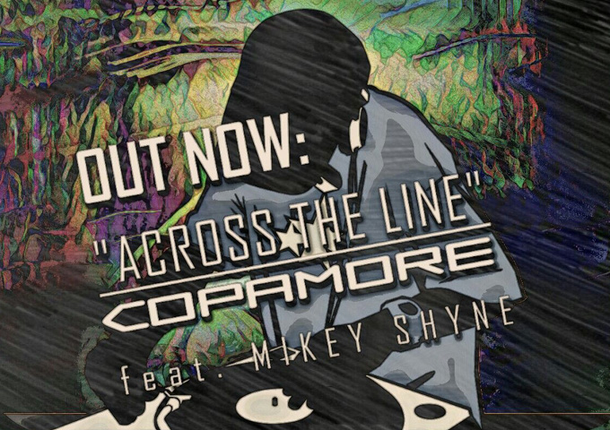 """Copamore: """"Across The Line"""" ft. Mikey Shyne – a bustling sound, glitzy aesthetics and cosmic vibe!"""