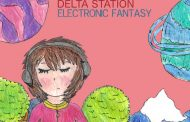 """Delta Station: """"Electronic Fantasy"""" – extremely playful and roller-coaster like!"""
