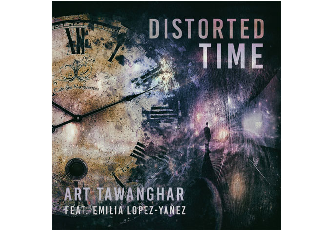 "Art Tawanghar: ""Distorted Time"" Ft. EMILIA LOPEZ-YANEZ Radio Remix – artistic evolution!"