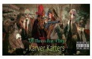 "Dj Thruvo Feat 4Trey: ""Karver Karters"" – an explicit money-making anthem!"