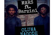 "Mars ft. Barzini: ""Oluwa Nagode"" deliver their AfroGroove style!"