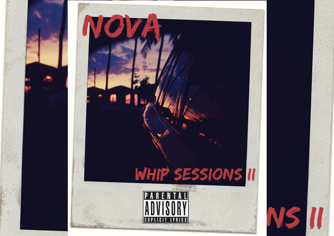 "N0va: ""Whip Sessions II"" reaffirms his stature as one of underground hip-hop's most refreshing talents"