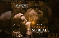 """AR Vazquez: """"Struggle So Real"""" featuring T-Rock confronts our modern day social concerns"""