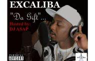 "EXCALIBA is ""Da Truth""!"