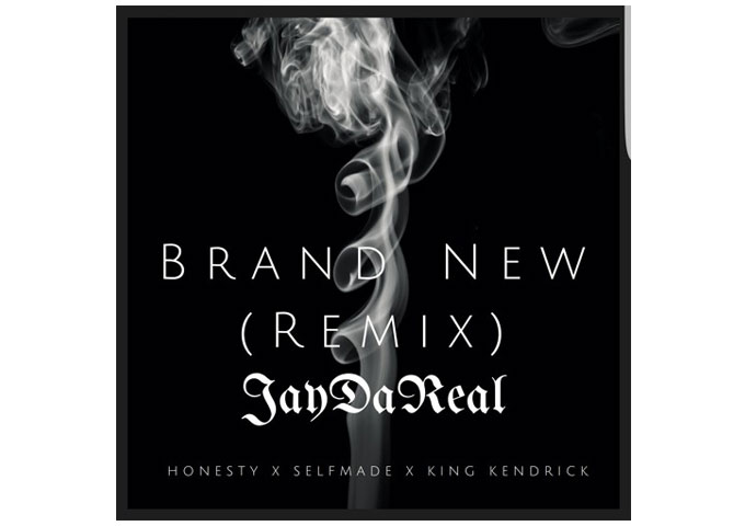 """JayDaReal: """"Brand New""""( Remix) – the perfect 'turn-it-up' music!"""